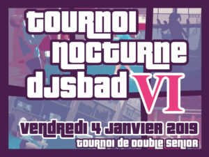 Convocations 6ème tournoi nocturne DJS Bad