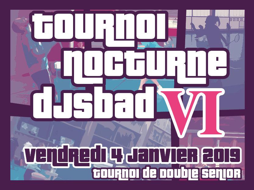 6ème tournoi nocturne DJS BAD, les inscriptions sont ouvertes